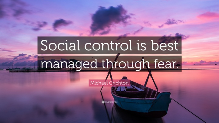 2269962-michael-crichton-quote-social-control-is-best-managed-through-fear